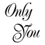 only__you